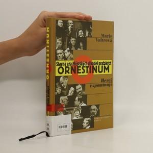 náhled knihy - Ornestinum : slavná éra Městských divadel pražských : herci vzpomínají