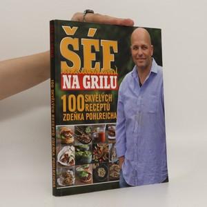 náhled knihy - Šéf na grilu. 100 skvělých receptů Zdeňka Pohlreicha