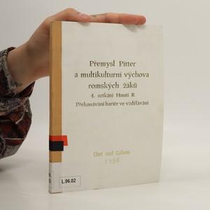 náhled knihy - Přemysl Pitter a multikulturní výchova romských žáků : cesty k překonávání bariér ve vzdělávání. 4. setkání Hnutí R