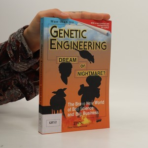 náhled knihy - Genetic Engineering : Dream or Nightmare? The Brave New World of Bad Science and Big Business