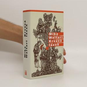 náhled knihy - Krvavá lázeň : mládí a podivuhodná dobrodružství Mikaela Karvajalky v mnoha zemích do roku 1527