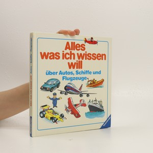 náhled knihy - Alles, was ich wissen will über Autos, Schiffe und Flugzeuge