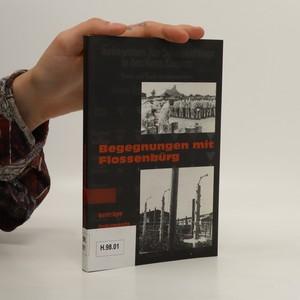 náhled knihy - Begegnungen mit Flossenbürg : Beiträge, Dokumente, Interviews, Zeugnisse Überlebender