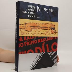 náhled knihy - Dějiny českého výtvarného umění. (V), 1939-1958