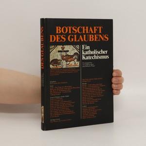 náhled knihy - Botschaft des Glaubens : Ein Katholischer Katechismus
