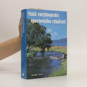 náhled knihy - Malá encyklopedie sportovního rybářství. Ryby, rybářská výzbroj a výstroj, techniky rybolovu.