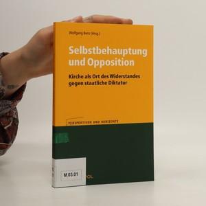 náhled knihy - Selbstbehauptung und Opposition : Kirche als Ort des Widerstandes gegen staatliche Diktatur