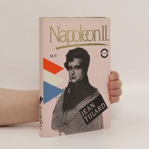 náhled knihy - Napoleon II. Legendy a skutečnost