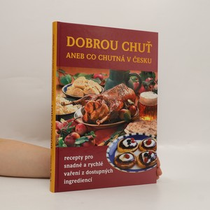 náhled knihy - Dobrou chuť, aneb, Co chutná v Česku