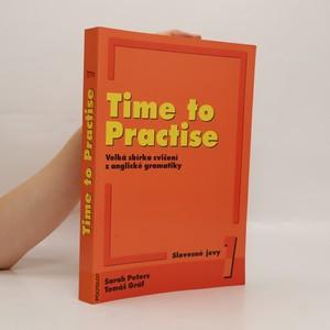 náhled knihy - Time to practise : velká sbírka cvičení z anglické gramatiky. 1, Slovesné jevy