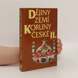 náhled knihy - Dějiny zemí Koruny české. 2, Od nástupu osvícenství po naši dobu