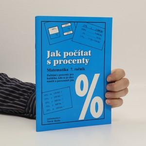 náhled knihy - Jak počítat s procenty : matematika 7. ročník : počítání s procenty pro každého, kdo se je chce naučit a porozumět jim