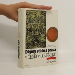 náhled knihy - Dějiny státu a práva v Československu. Díl 1. Do r. 1918
