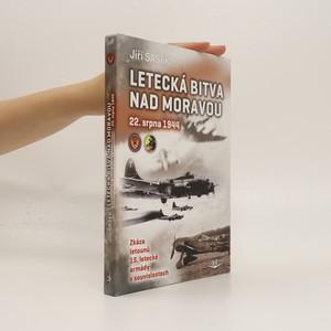 náhled knihy - Letecká bitva nad Moravou 22. srpna 1944 : zkáza letounů 15. letecké armády v souvislostech