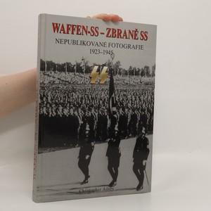 náhled knihy - Waffen-SS - Zbraně SS. Nepublikované fotografie 1923-1945