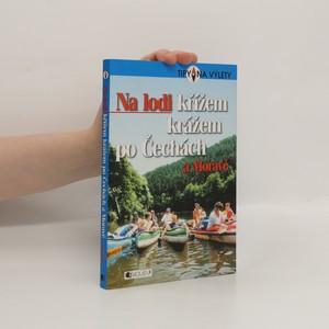 náhled knihy - Na lodi křížem krážem po Čechách a Moravě