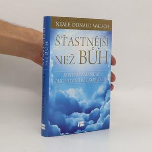 náhled knihy - Šťastnější než Bůh : proměňte svůj všední život v nevšední zážitek