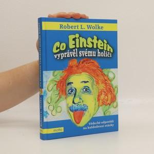 náhled knihy - Co Einstein vyprávěl svému holiči : vědecké odpovědi na každodenní otázky