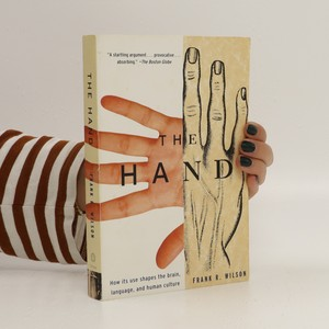 náhled knihy - The hand : how its use shapes the brain, language, and human culture