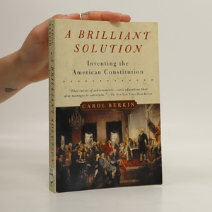náhled knihy - A brilliant solution : inventing the American constitution