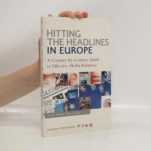 náhled knihy - Hitting the headlines in Europe : a country-by-country guide to effective media relations