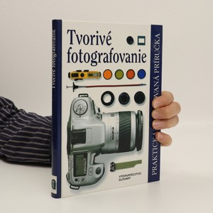 náhled knihy - Tvorivé fotografovanie (Praktická ilustrovaná príručka)