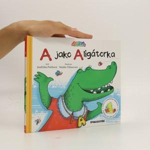 náhled knihy - A jako Aligátorka