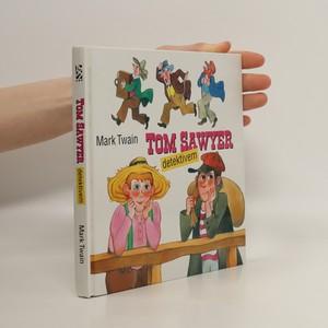 náhled knihy - Tom Sawyer detektivem