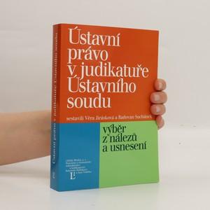 náhled knihy - Ústavní právo v judikatuře Ústavního soudu : výběr z nálezů a usnesení