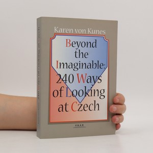 náhled knihy - Beyond the imaginable : 240 ways of looking at czech