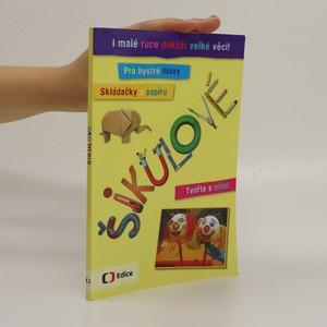 náhled knihy - Šikulové : i malé ruce dokážou velké věci!