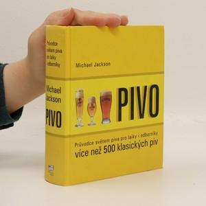 náhled knihy - Pivo : průvodce světem piva pro laiky i odborníky : více než 500 klasických piv
