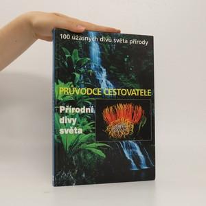 náhled knihy - Přírodní divy světa : průvodce cestovatele