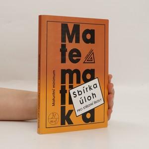 náhled knihy - Sbírka úloh z matematiky pro střední školy : maturitní minimum