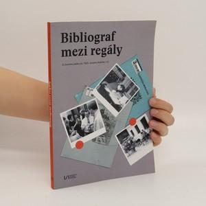 náhled knihy - Bibliograf mezi regály : k životnímu jubileu doc. PhDr. Jaromíra Kubíčka, CSc.