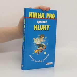 náhled knihy - Kniha pro správné kluky : jak být ve všem jednička