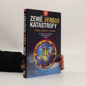 náhled knihy - Země versus katastrofy : jak náš svět utvářejí náhlé přírodní změny