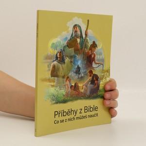 náhled knihy - Příběhy z Bible. Co se z nich můžeš naučit.