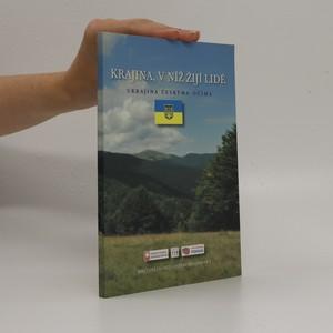 náhled knihy - Krajina, v níž žijí lidé : Ukrajina českýma očima