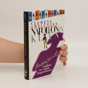 náhled knihy - Napoleonův klan : rodina ve stínu imperátora