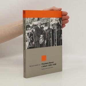 náhled knihy - Prezident Beneš v letech 1935-1938 : studie a edice dokumentů
