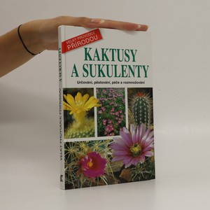 náhled knihy - Kaktusy a sukulenty: určování, pěstování, péče a rozmnožování