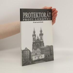 náhled knihy - Protektorát proti Londýnu : 38 dní heydrichiády : černé dny naší historie