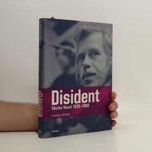 náhled knihy - Disident. Václav Havel 1936-1989