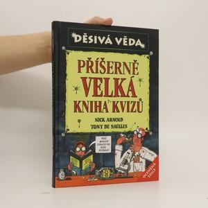 náhled knihy - Příšerně velká kniha kvizů. (poškozený hřbet)