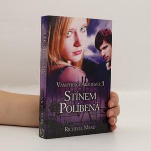 náhled knihy - Stínem políbená. Vampýrská akademie 3