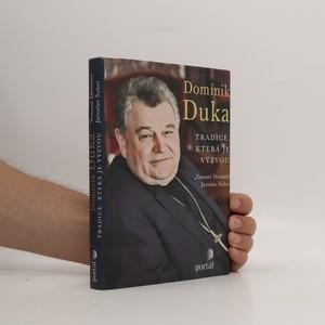 náhled knihy - Dominik Duka : tradice, která je výzvou