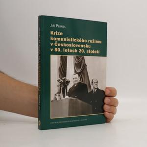 náhled knihy - Krize komunistického režimu v Československu v 50. letech 20. století