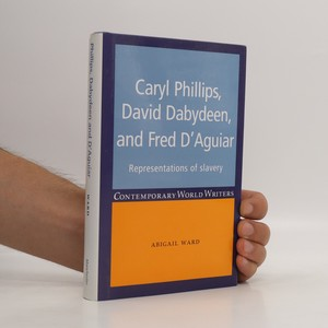 náhled knihy - Caryl Phillips, David Dabydeen and Fred D'Aguiar representations of slavery
