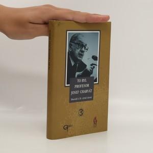 náhled knihy - To byl profesor Josef Charvát